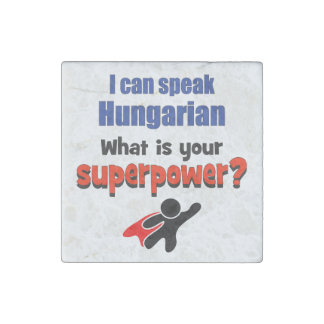 I can speak Hungarian. What is your superpower? Stone Magnet