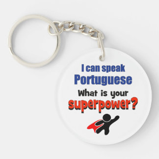 I can speak Portuguese. What is your superpower? Keychain