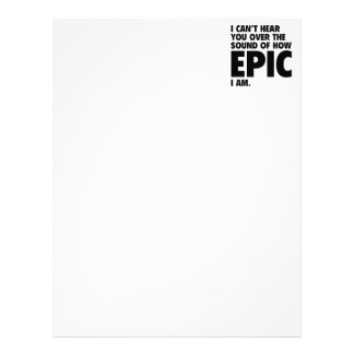 I Can't Hear You Over The Sound Of How Epic I Am Custom Letterhead