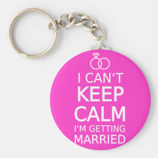 I can t keep calm I m getting married Key Chains