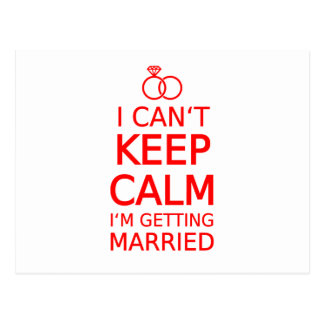 I can t keep calm I m getting married Postcards