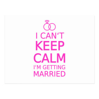 I can t keep calm I m getting married Post Card