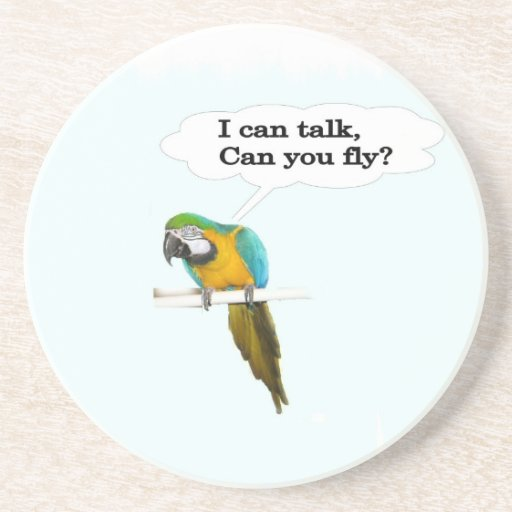 I can talk, can you fly beverage coaster