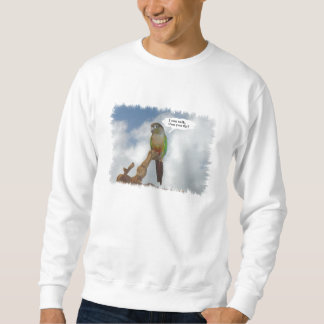 I can talk, Can you fly? Sweatshirt