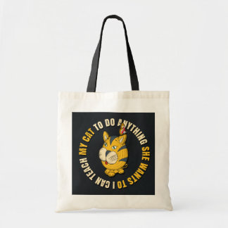 I Can Teach My Cat to Do Anything Tote Bag