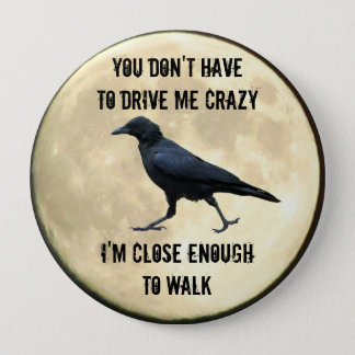 i cAN wALK tO cRAZY fROM hERE Full Moon Button