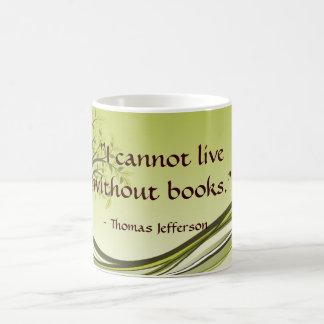 """I cannot live without books."" Classic White Coffee Mug"