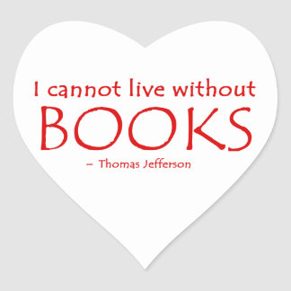 I Cannot Live Without Books Heart Stickers