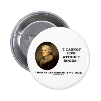 I Cannot Live Without Books Pinback Button