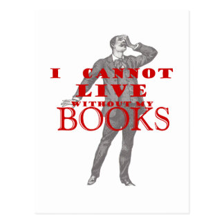 I cannot live without my books - male postcard