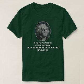 I Cannot Tell An Alternative Fact T-Shirt