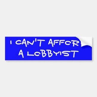 """""""I Can't Afford a Lobbyist"""" Bumper Sticker"""