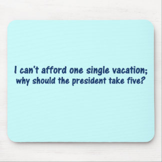 I can't afford to take vacations anymore mouse pad