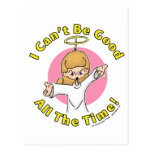 I can't be good all the time! postcard