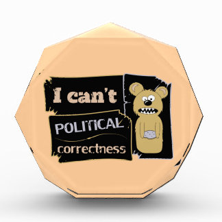 I can't bear political corectness acrylic award