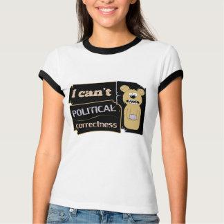 I can't bear political corectness T-Shirt