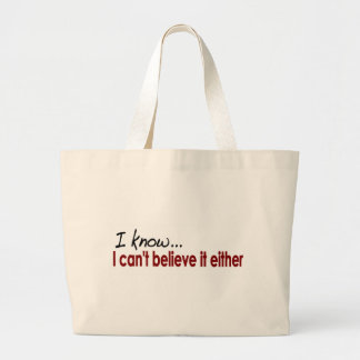 I Can'T Believe It Either Jumbo Tote Bag