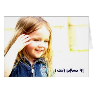I can't believe it! greeting card