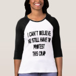 I Can't Believe Tee Shirts