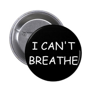 I can't breathe - Button - Black