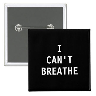 I can't breathe pinback button