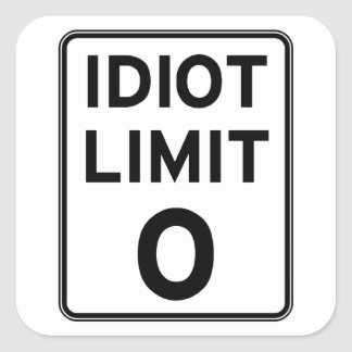 I can't deal with any more idiots square sticker