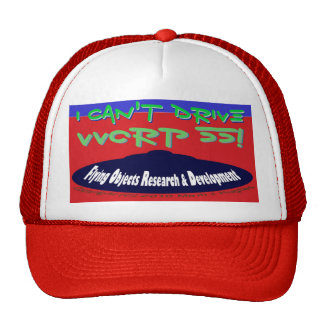 I Can't Drive VVorp 55! Hat