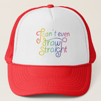 I can't even draw straight - rainbow - trucker hat