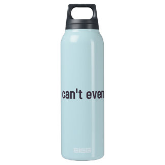 I can't even. insulated water bottle