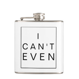 I Cant Even | Statement Flask