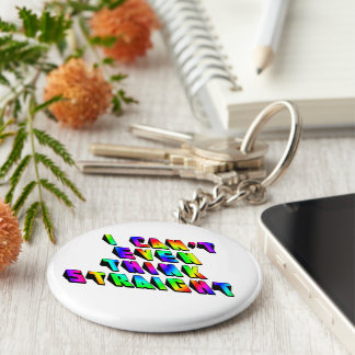 I can't even THINK straight Basic Round Button Keychain