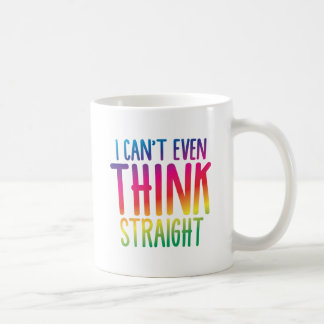 i cant even think straight classic white coffee mug