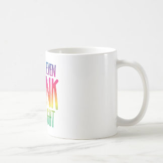 i cant even think straight coffee mug