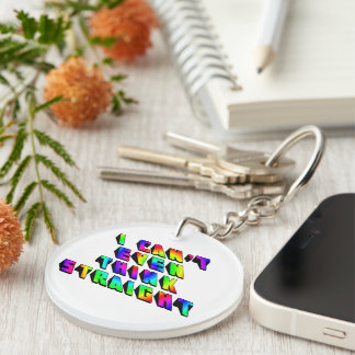 I can't even THINK straight Single-Sided Round Acrylic Keychain