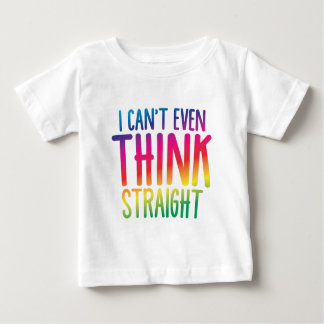 i cant even think straight tee shirts