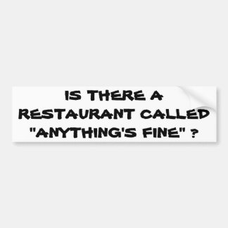 I Can't Find Anything's Fine Bumper Sticker