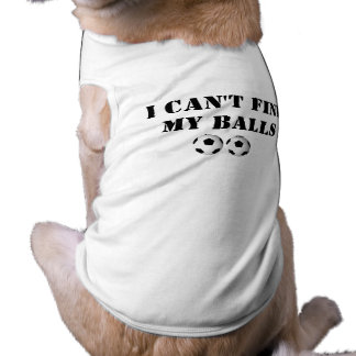 I Can't Find My Balls Tee