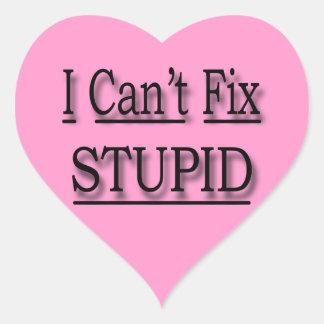 I Can't Fix Stupid  black Heart Sticker