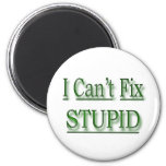 I Can't Fix Stupid  green 2 Inch Round Magnet