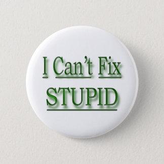 I Can't Fix Stupid  green Pinback Button