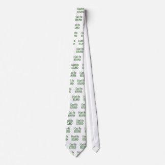 I Can't Fix Stupid  green Tie