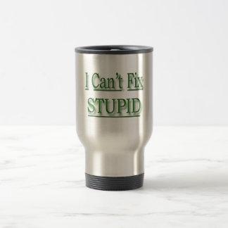 I Can't Fix Stupid  green Travel Mug