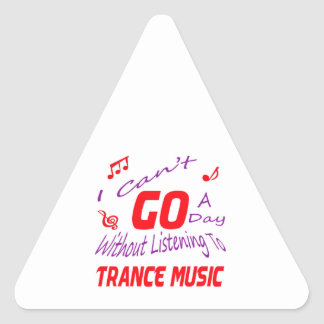I can't go a day without listening to Trance music Triangle Sticker