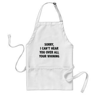 I Can't Hear You Adult Apron