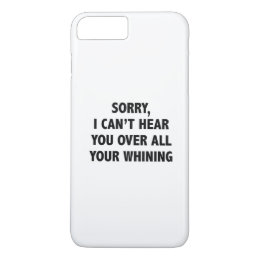 I Can't Hear You iPhone 8 Plus/7 Plus Case