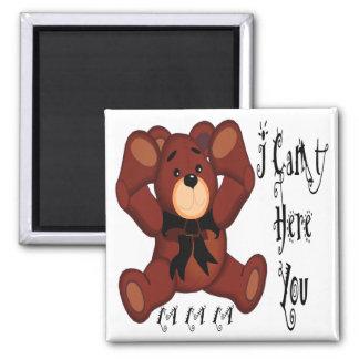I Can't Hear You Teddy Bear Magnet