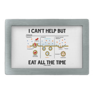 I Can't Help But Eat All The Time (Endocytosis) Rectangular Belt Buckles