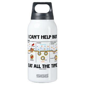 I Can't Help But Eat All The Time (Endocytosis) 10 Oz Insulated SIGG Thermos Water Bottle