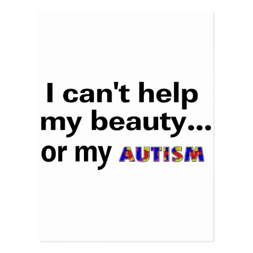I Can't Help My Beauty or My Autism Post Cards