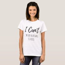 I cant I am in cancer t-shirts